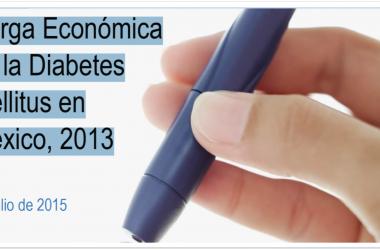 Carga Económica de la Diabetes Mellitus en México, 2013