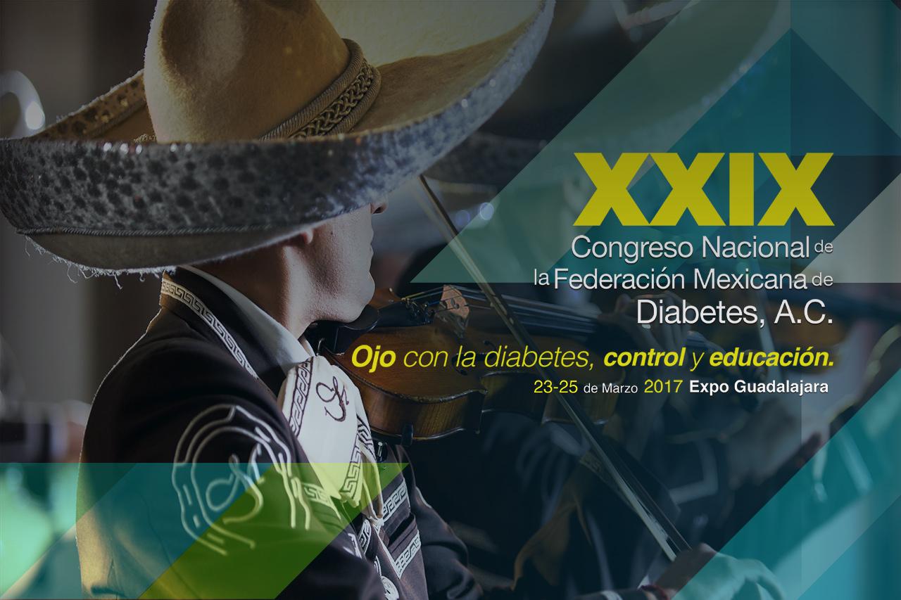 XXIX Congreso Nacional de la Federación Mexicana de Diabetes A.C.