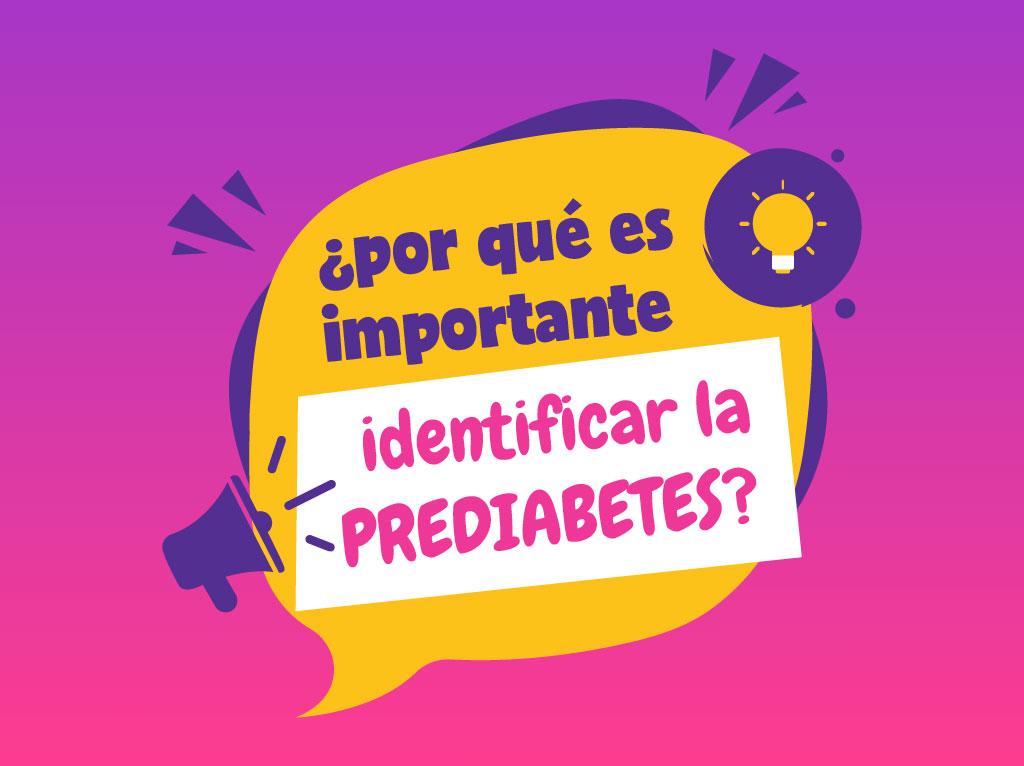 ¿Por qué es importante identificar la Prediabetes?