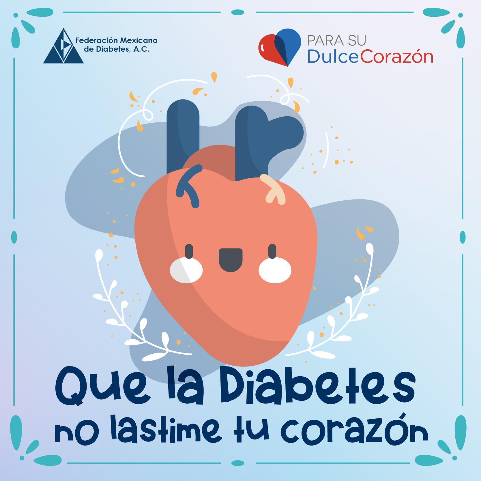 Que la Diabetes no lastime a tu corazón.