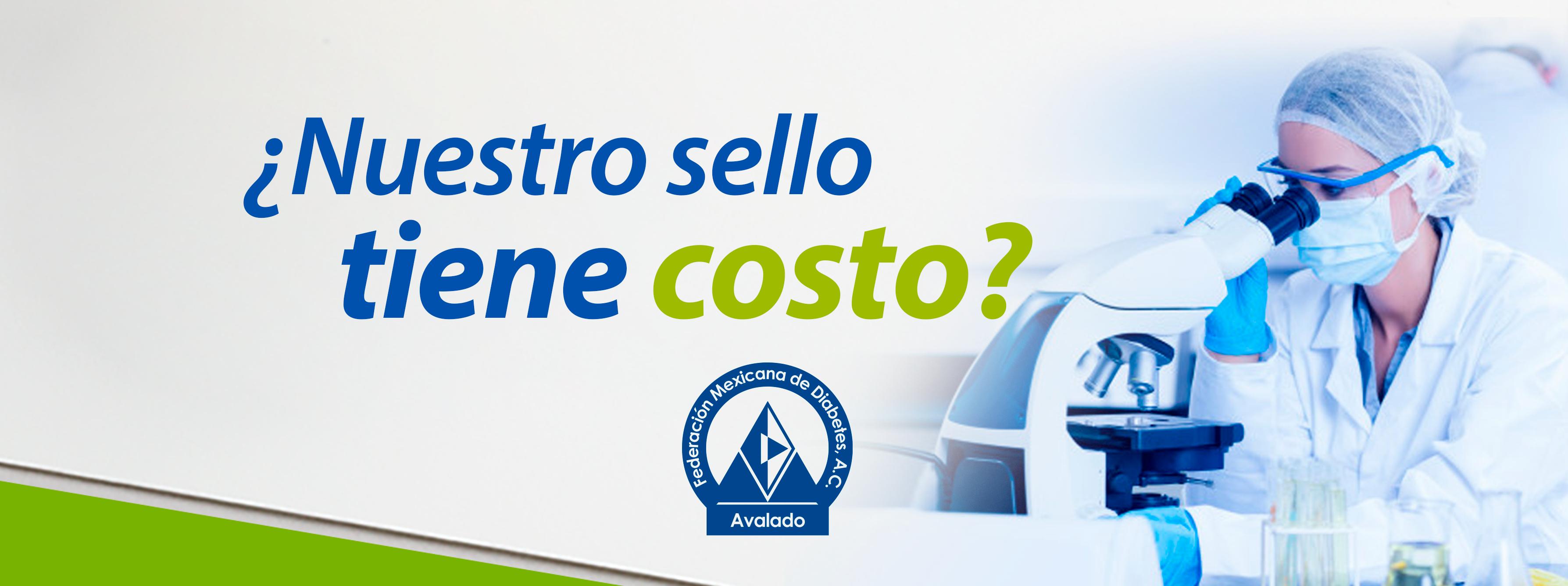 Sello de Avalado de la Federación Mexicana de Diabetes, A.C. ¿Tiene costo?
