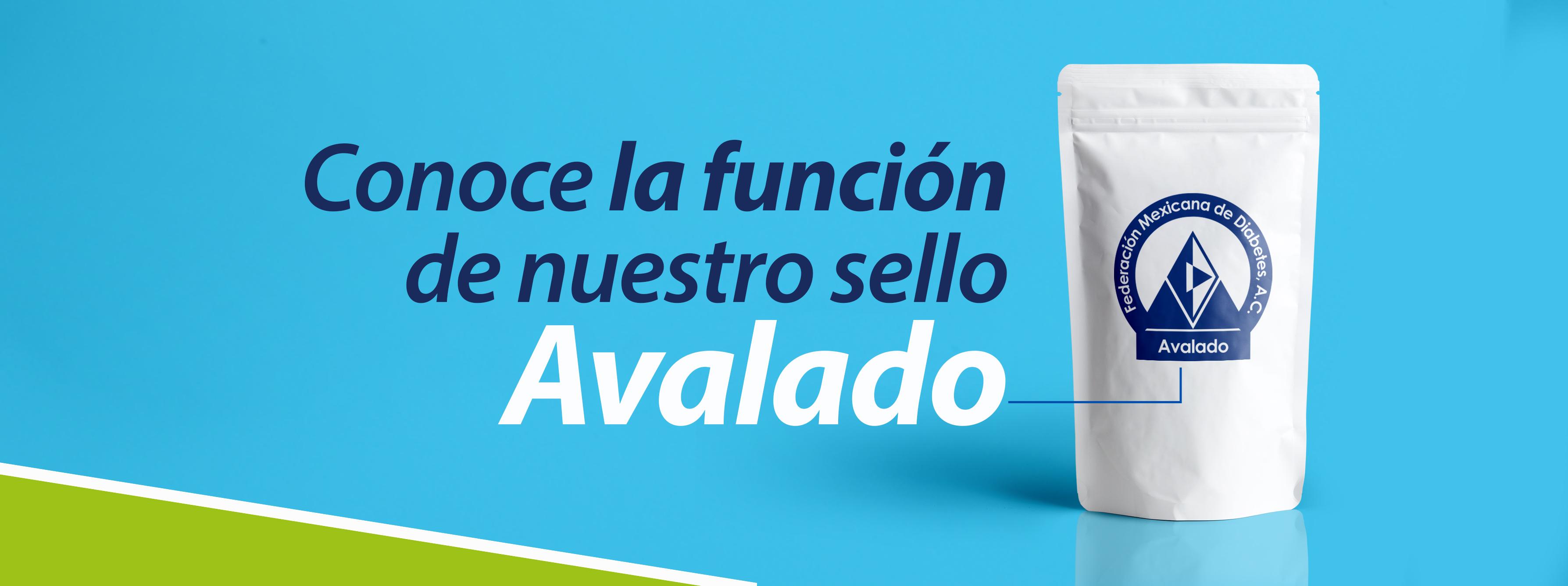 ¿Cuál es la función del sello Avalado?